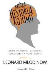Krótka historia rozumu, L.Mlodinow