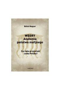 Węgry. Anatomia państwa mafijnego, B. Magyar
