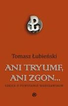 Ani tryumf, ani zgon, T. Łubieński
