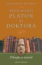 Przychodzi Platon do doktora, T. Cathcart, D. Klein