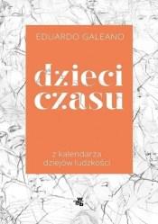 Dzieci czasu, E. Galeano