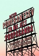 To nie jest propaganda, P.Pomerantsev
