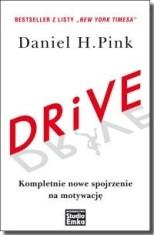 DRIVE. Kompletnie nowe spojrzenie na motywację, D.H. Pink