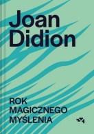 Rok magicznego myślenia, J. Didion