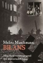 Bilans. Moje życie w Hitlerjugend bez usprawiedliwienia, M. Maschmann