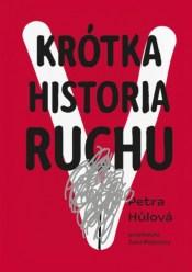 Krótka historia Ruchu, P. Hůlová