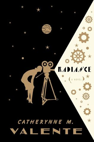 Review: Radiance by Catherynne M. Valente
