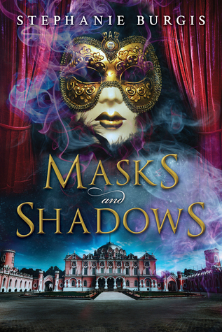 Review: Masks and Shadows by Stephanie Burgis