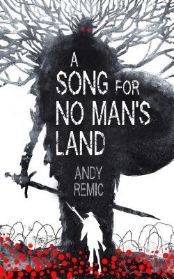 Review: A Song for No Man's Land by Andy Remic