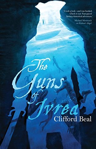 Review: The Guns of Ivrea by Clifford Beal