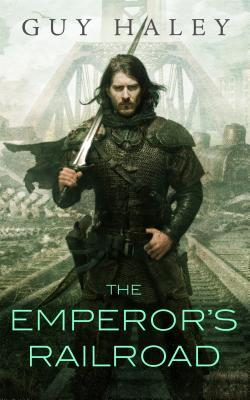 Review: The Emperor's Railroad by Guy Haley