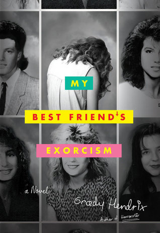 Review: My Best Friend's Exorcism by Grady Hendrix