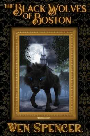Review: The Black Wolves of Boston by Wen Spencer