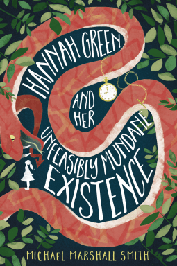 Review: Hannah Green and her Unfeasibly Mundane Existence by Michael Marshall Smith