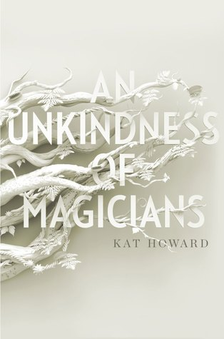 Review: An Unkindness of Magicians by Kat Howard