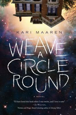 Review: Weave a Circle Round by Kari Maaren