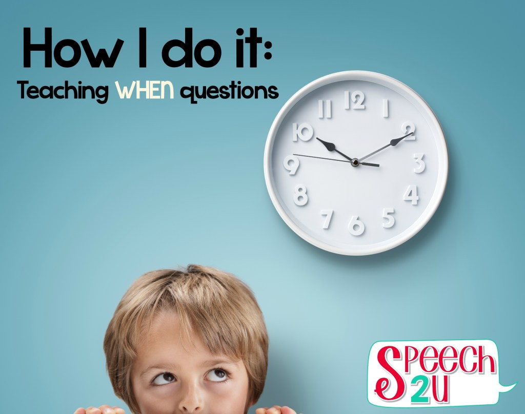 Teaching WHEN questions in Speech Therapy