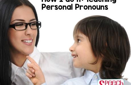 How I do it: Teaching Personal Pronouns