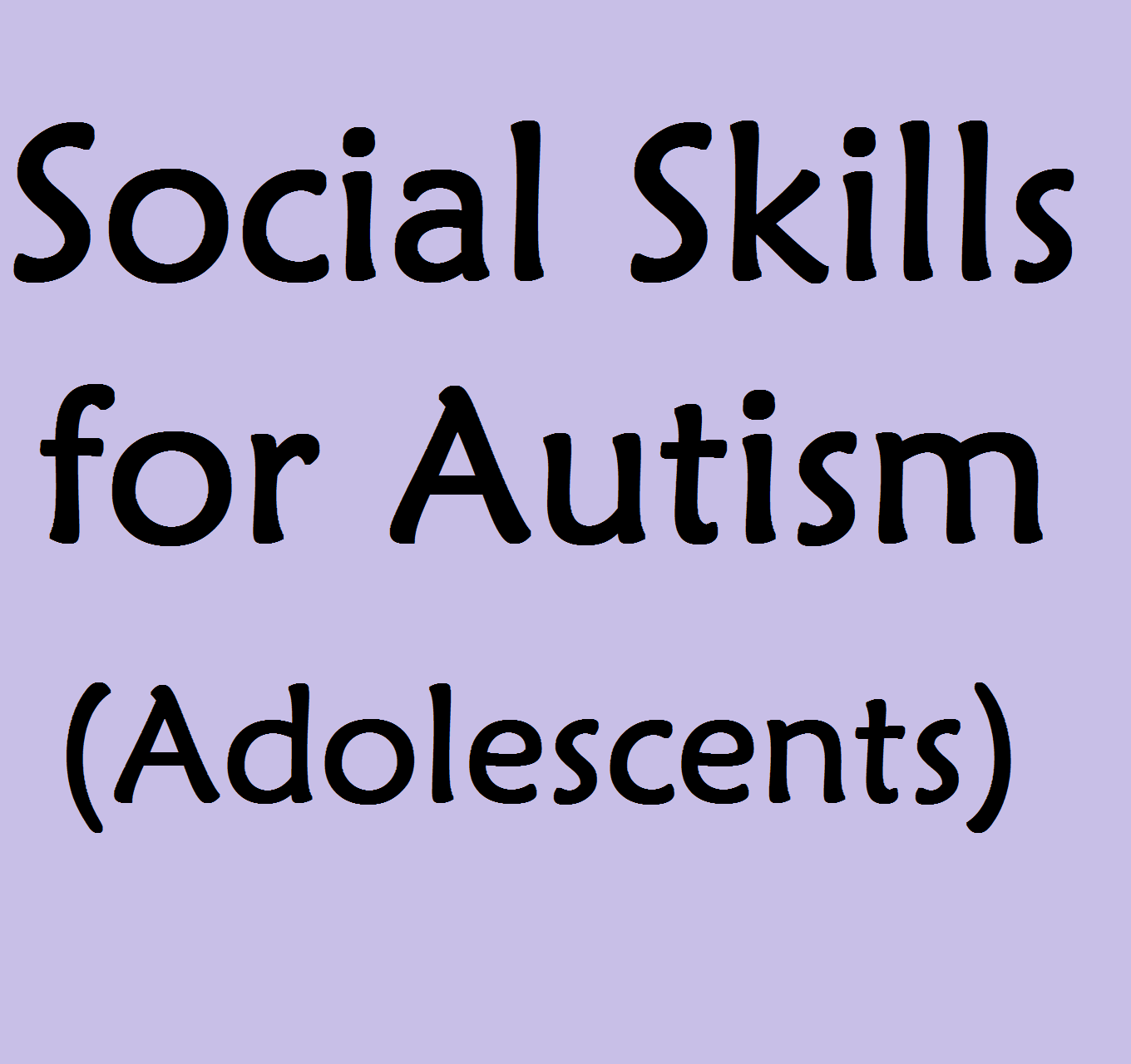 Social Skills For Autism Adolescents And Children With