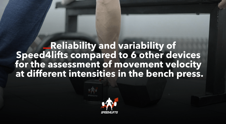 Reliability and variability of  Speed4lifts compared to 6 other devices for the assessment of movement velocity at different intensities in the bench press.