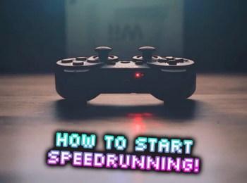 How to Speedrun