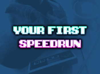 Your First Speedrun Game