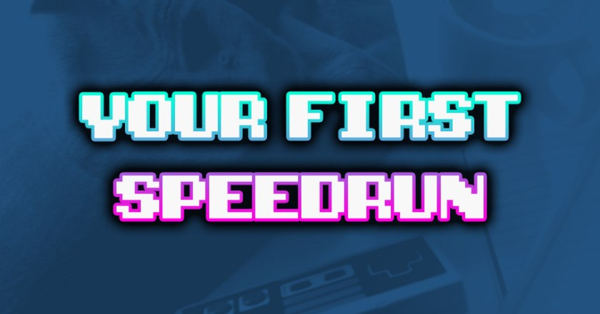 Which Game You Should Speedrun as Your First Speedrun