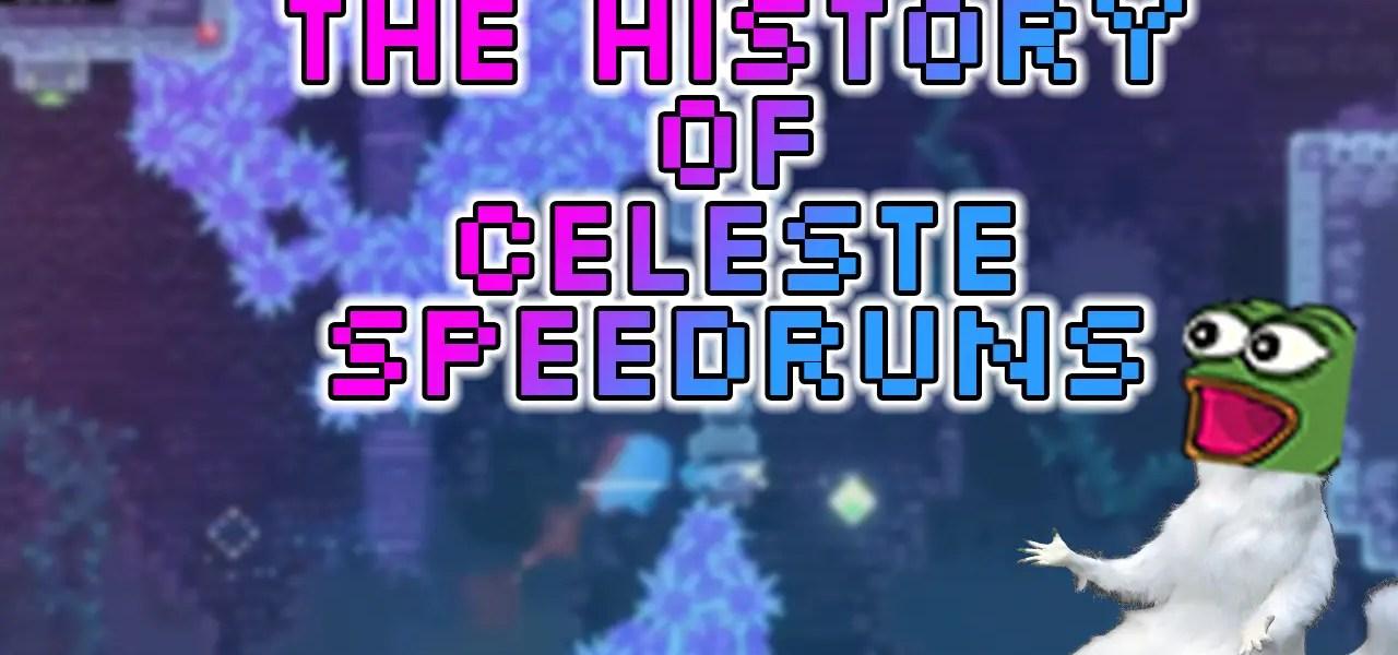 History Celeste Speedruns