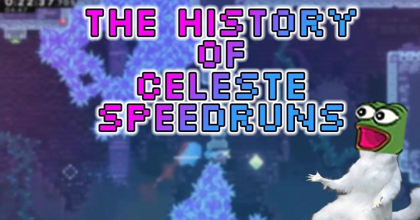 The History of CELESTE Speedruns (in 5 Minutes, or so)