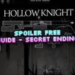 How to get the Secret Ending in Hollow Knight (Spoiler Free)
