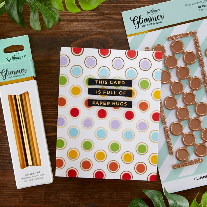 May 2021 Glimmer Hot Foil Kit of the Month is Here – Spot on Background & Sentiments