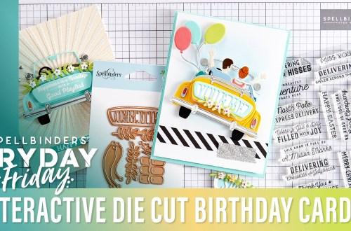 Interactive Die Cut Birthday Cards | Spellbinders Live