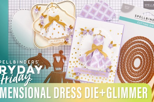 Dimensional Dress Die Plus Glimmer | Spellbinders Live