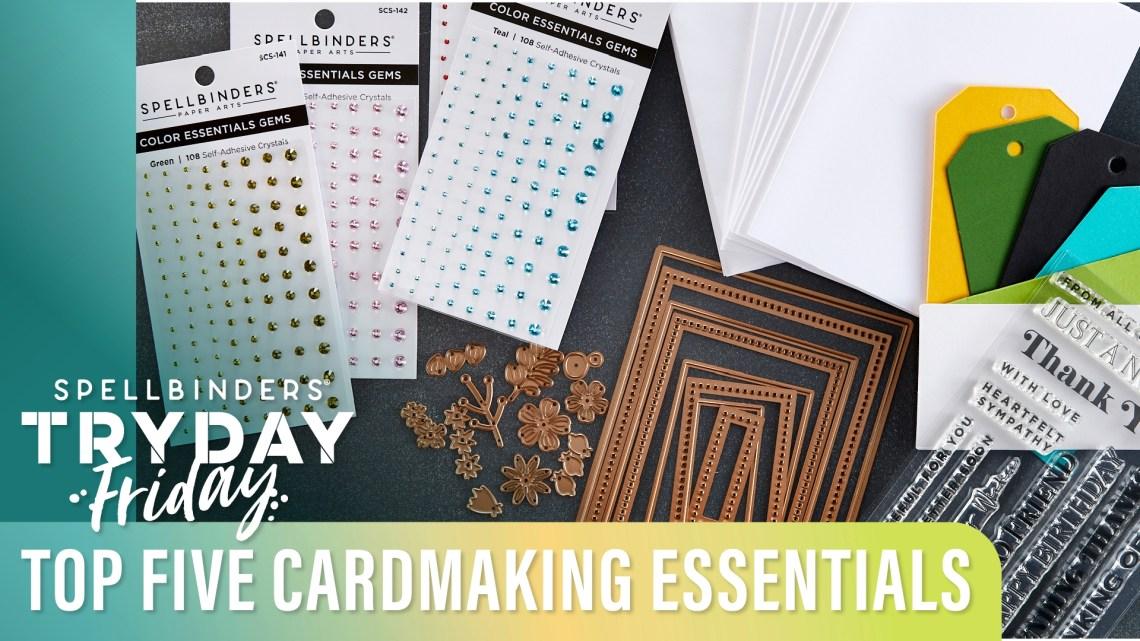 The Top Five Cardmaking Essentials   Spellbinders Live