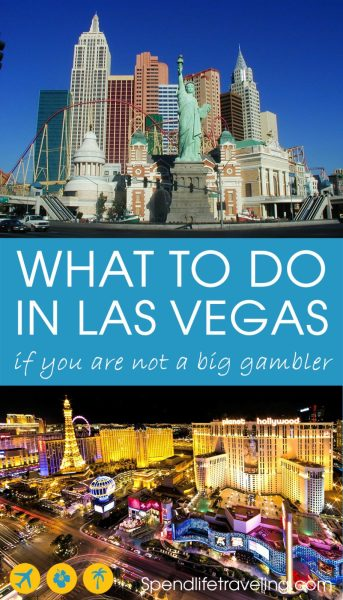What to do in Las Vegas when you are not a big gambler? A complete guide