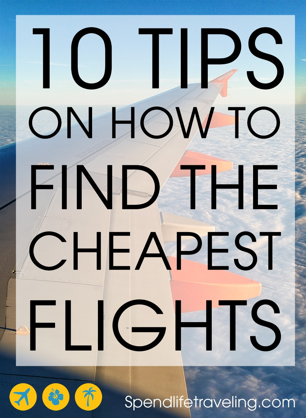 10 practical tips for finding cheap flights to anywhere in the world. Traveling doesn't have to be expensive! #cheapflight #traveltip #cheaptravel