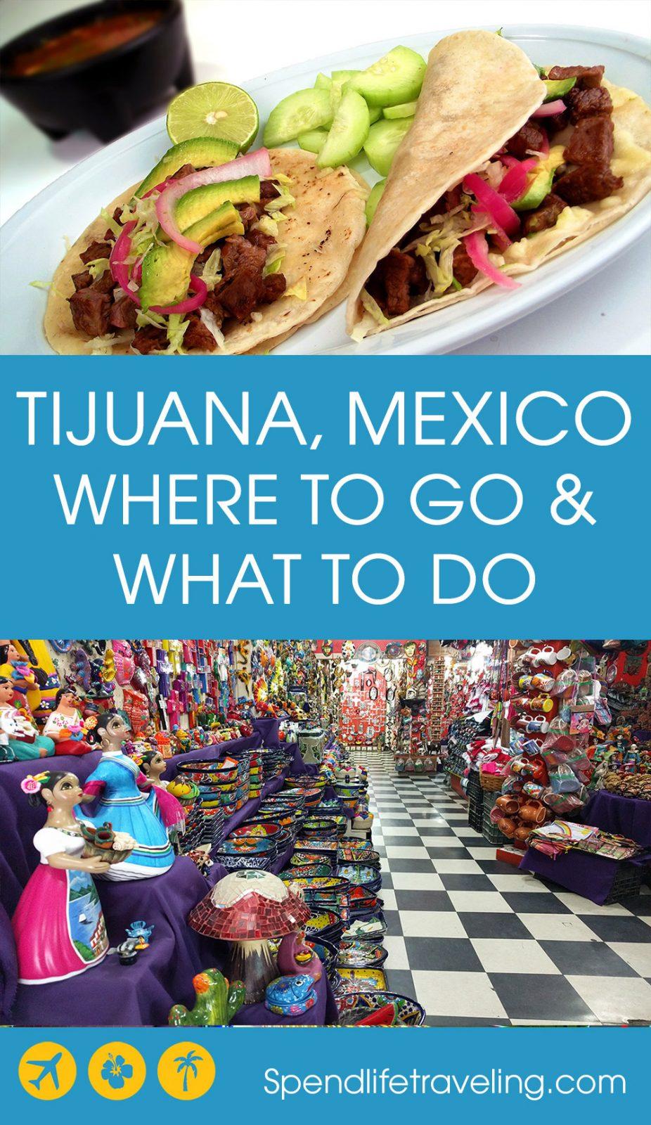 #Tijuana, Mexico: Where to go & What to do