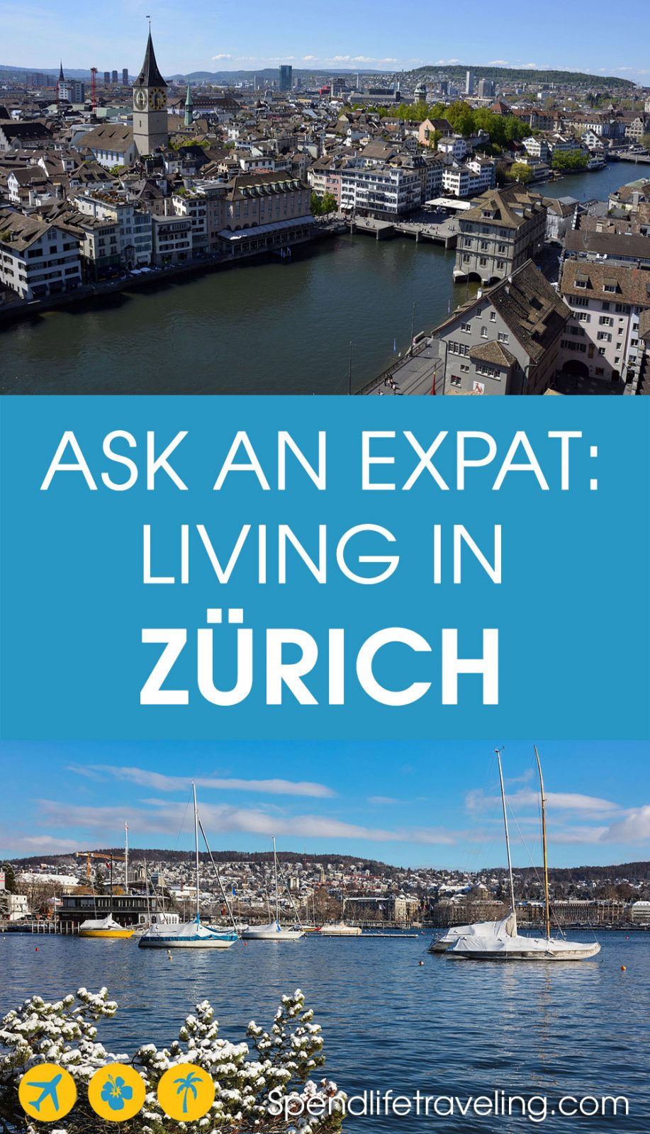 Interview with an expat about what it is like to move to and live in Zürich, Switzerland. #Zürich #expatlife #moveabroad #movetoSwitzerland