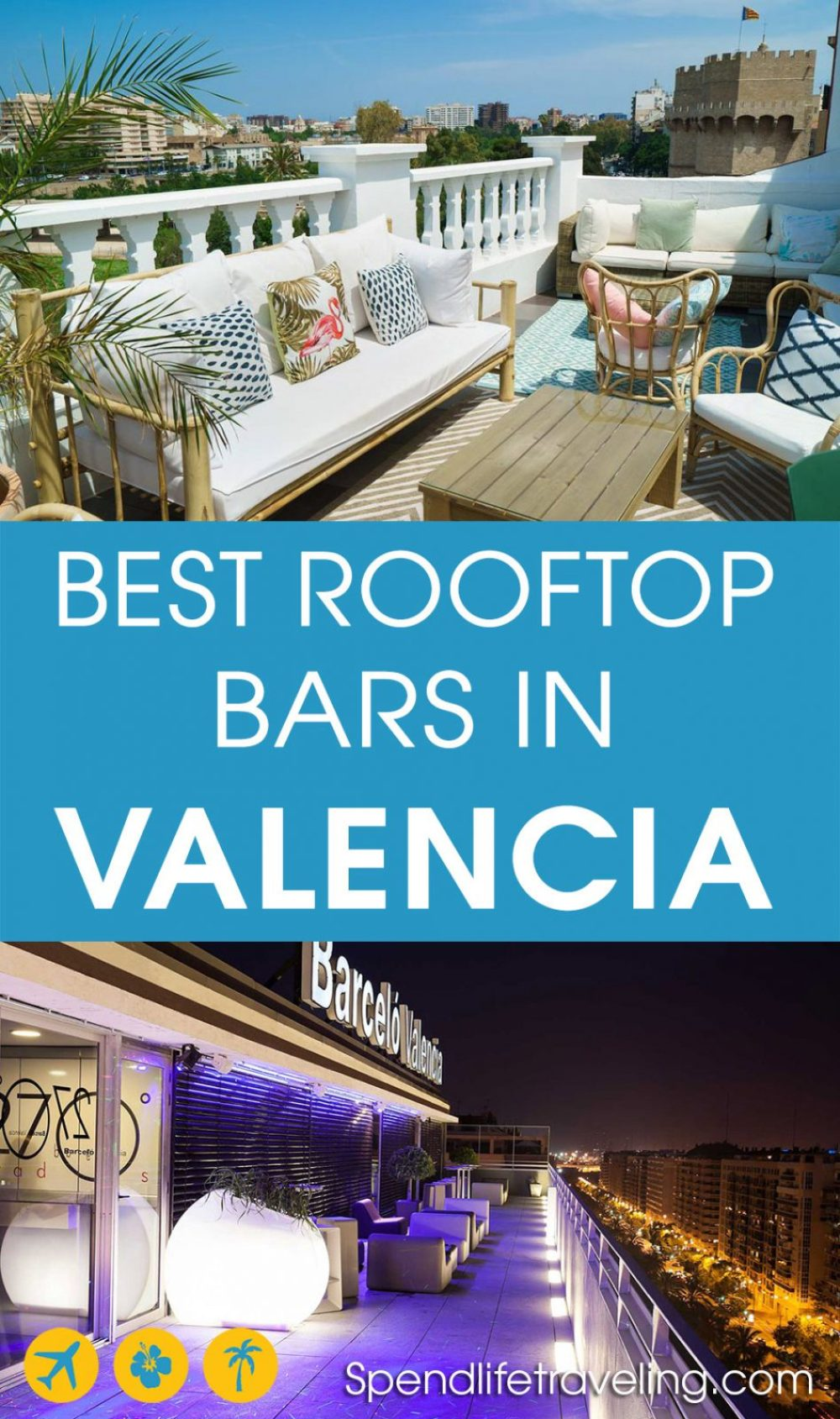 #Valencia with its great weather and historical buildings is a perfect place for rooftop bars. Check out this list of the best rooftop bars in Valencia. Map included. #rooftopbars #visitSpain #IloveValencia #traveltips #bestcity #travelEurope