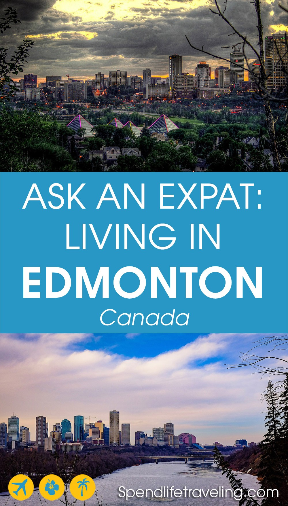 Interview with an #expat about moving to and living in #Edmonton, Canada. #expatlife #moveabroad #movetoCanada