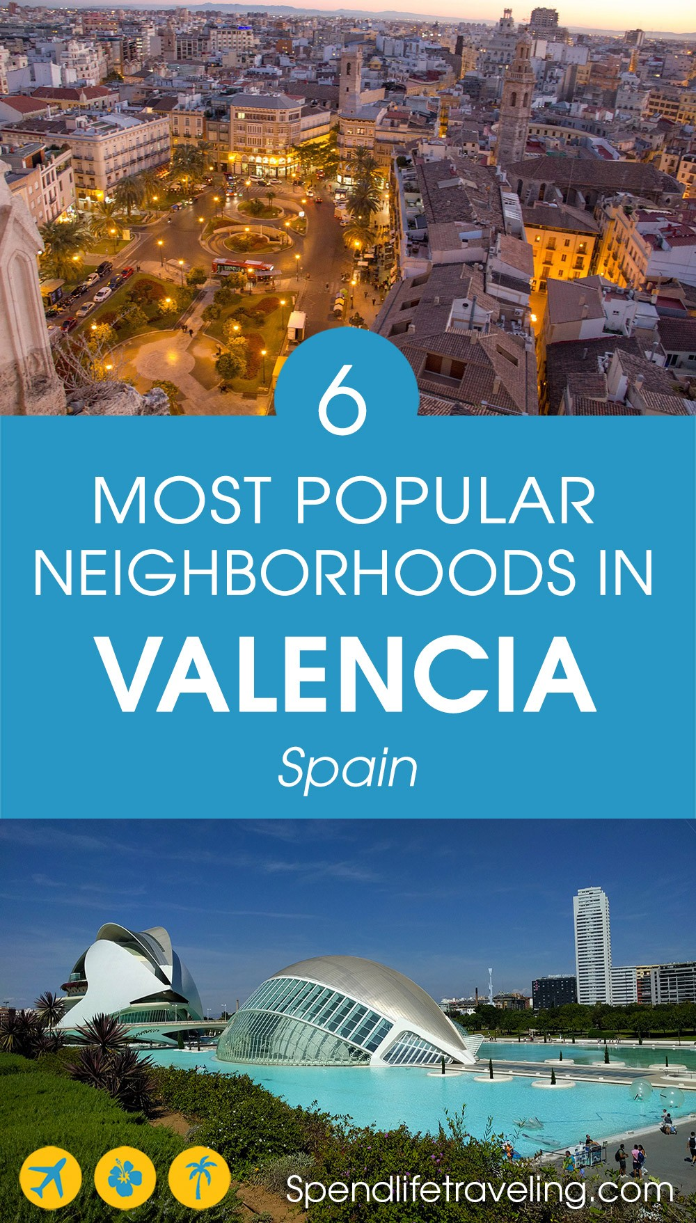 A list of the most popular neighborhoods in Valencia and other tips to help you decide where to live in #Valencia. #moveabroad #expatlife #movetoSpain