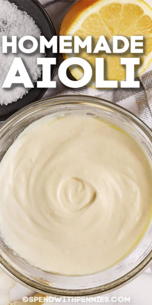 Homemade Aioli in a bowl with writing