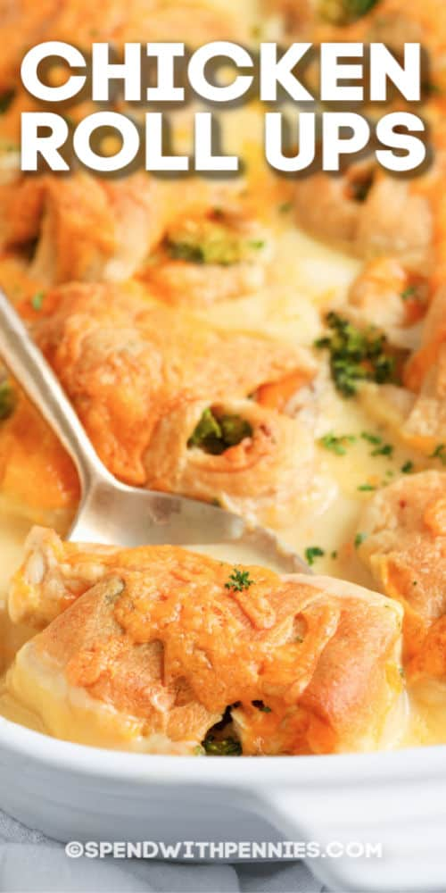 Chicken Roll Ups in a casserole dish and spoon with writing