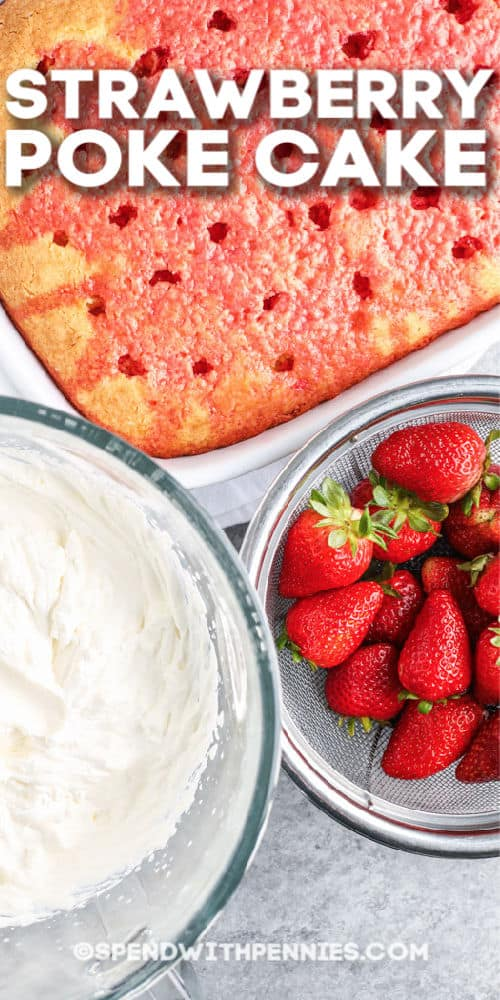 Strawberry Poke Cake with whipped topping and strawberries on the side with writing