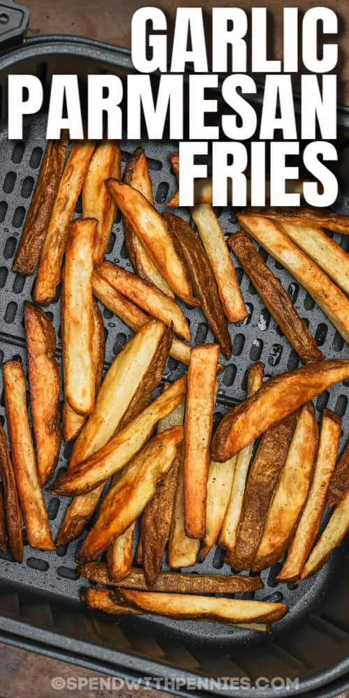 cooking fries in air fryer to make Garlic Parmesan Fries with a title