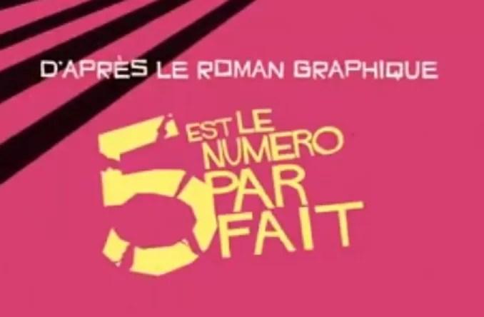 """""""5 è il numero perfetto"""" esce il 16 ottobre in Francia """"5 est le numero parfait"""""""