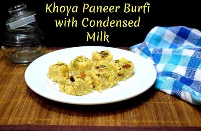 Khoya Paneer Burfi with Condensed Milk