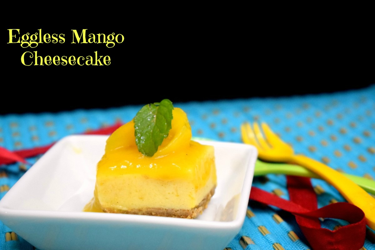 Eggless Mango Cheesecake ~ No Bake, Gelatin Free Cheesecake