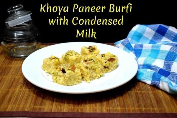 Khoya Paneer Burfi with Condensed Milk