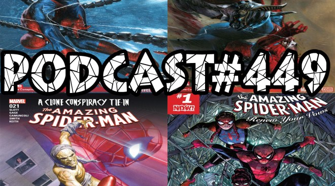 Podcast #449-Clone Conspiracy #2 &3, ASM 21, Renew Your Vows #1 Reviews